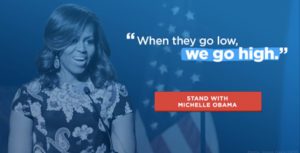"""When they go low, we go high,"" Michelle Obama"